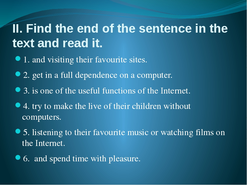 II. Find the end of the sentence in the text and read it. 1. and visiting the...