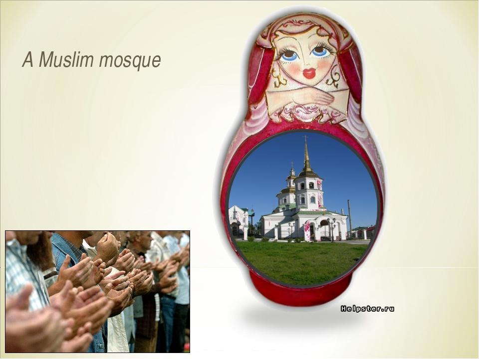 A Muslim mosque