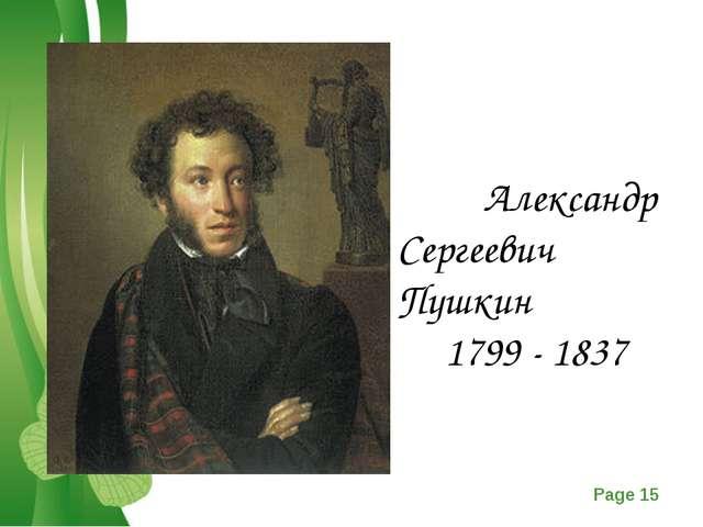 Александр Сергеевич Пушкин 1799 - 1837 Free Powerpoint Templates Page *