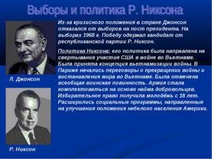 Л. Джонсон Р. Никсон Из-за кризисного положения в стране Джонсон отказался от
