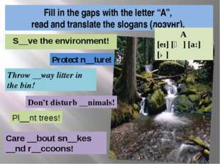 "S__ve the environment! Fill in the gaps with the letter ""A"", read and transla"