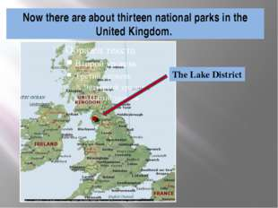 Now there are about thirteen national parks in the United Kingdom. The Lake D