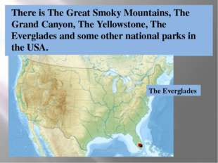 There is The Great Smoky Mountains, The Grand Canyon, The Yellowstone, The Ev