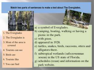 Match two parts of sentences to make a text about The Everglades. 1. The Eve