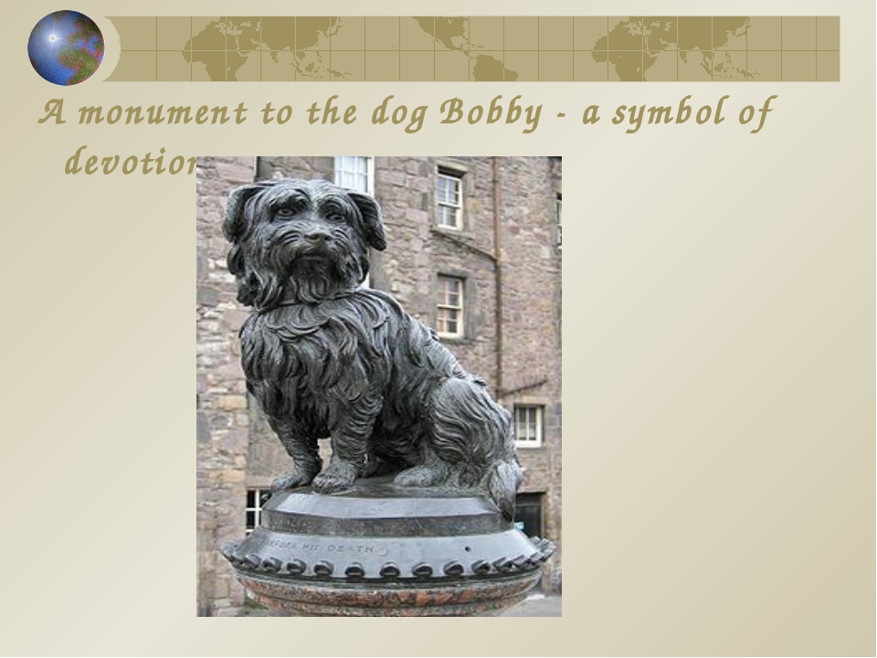 A monument to the dog Bobby - a symbol of devotion