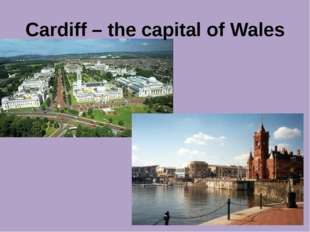 Cardiff – the capital of Wales