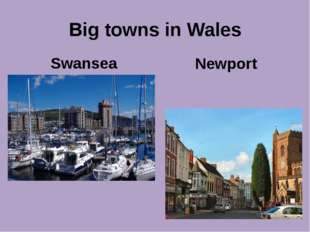 Big towns in Wales Swansea Newport
