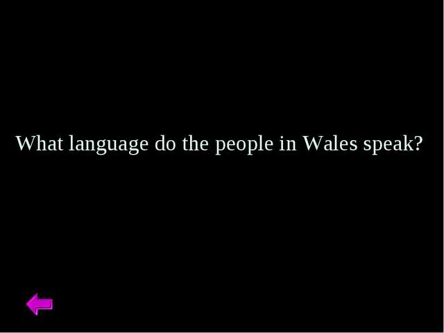What language do the people in Wales speak?