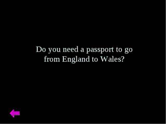 Do you need a passport to go from England to Wales?
