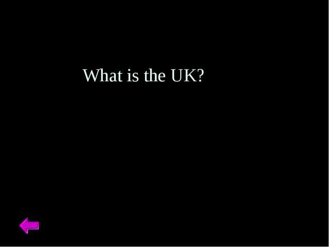 What is the UK?