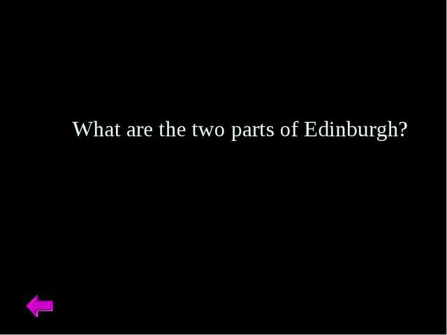 What are the two parts of Edinburgh?