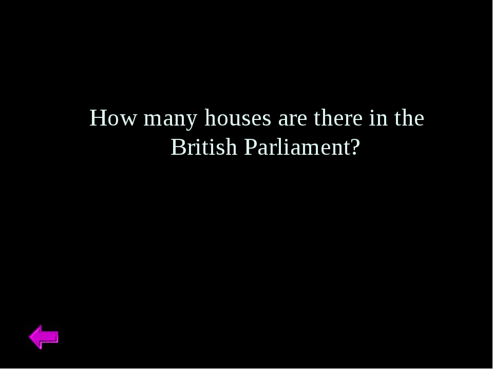 How many houses are there in the British Parliament?