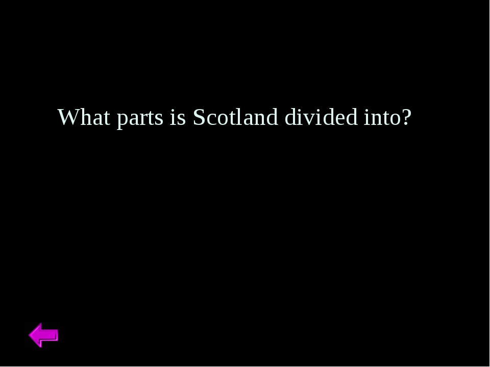 What parts is Scotland divided into?