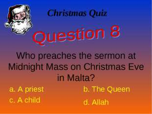 Christmas Quiz Who preaches the sermon at Midnight Mass on Christmas Eve in M