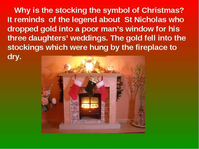 Why is the stocking the symbol of Christmas? It reminds of the legend about...