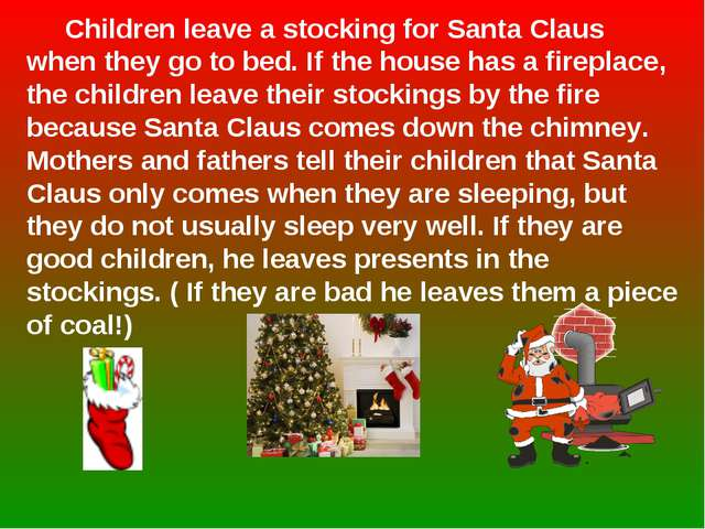 Children leave a stocking for Santa Claus when they go to bed. If the house...