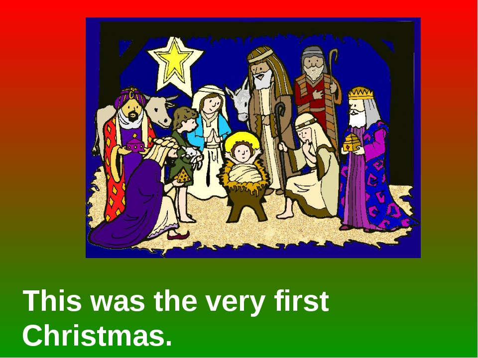 This was the very first Christmas.