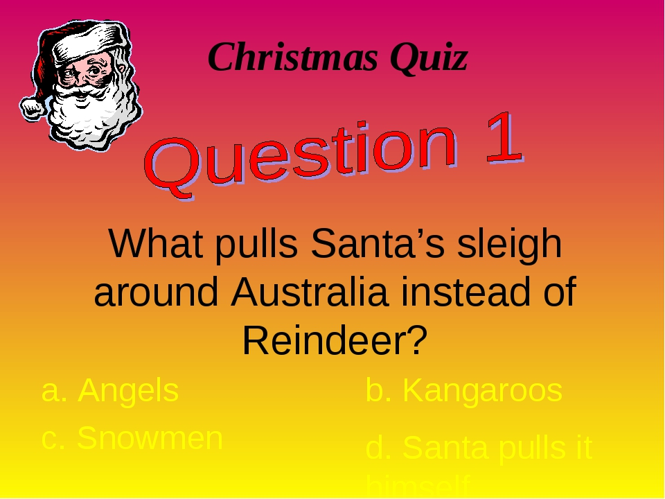 Christmas Quiz What pulls Santa's sleigh around Australia instead of Reindeer...
