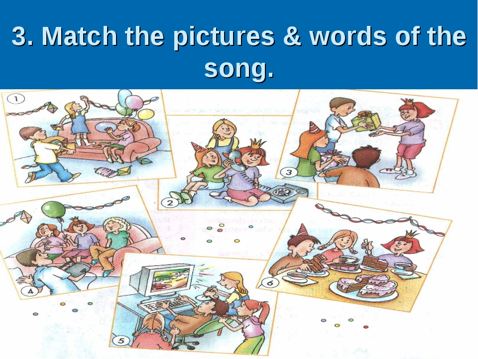 3. Match the pictures & words of the song.