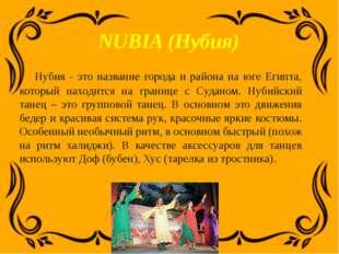 NUBIA (Нубия) Нубия - это название города и района на юге Египта, который нах