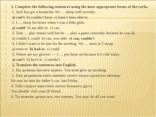 1. Complete the following sentences using the most appropriate forms of the v...