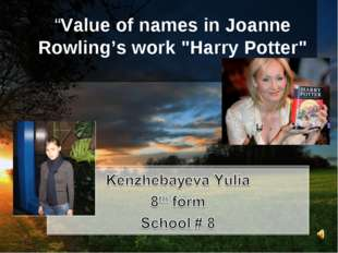 """""""Value of names in Joanne Rowling's work """"Harry Potter"""""""