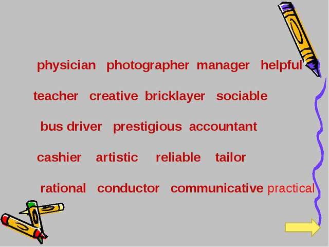 physician photographer manager helpful teacher creative bricklayer sociable...