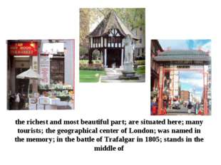 the richest and most beautiful part; are situated here; many tourists; the ge