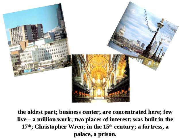 the oldest part; business center; are concentrated here; few live – a million...