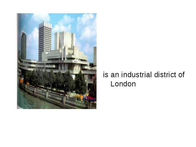 is an industrial district of London