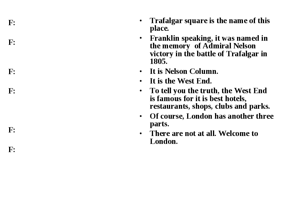 F: F: F: F: F: F: Trafalgar square is the name of this place. Franklin speaki...