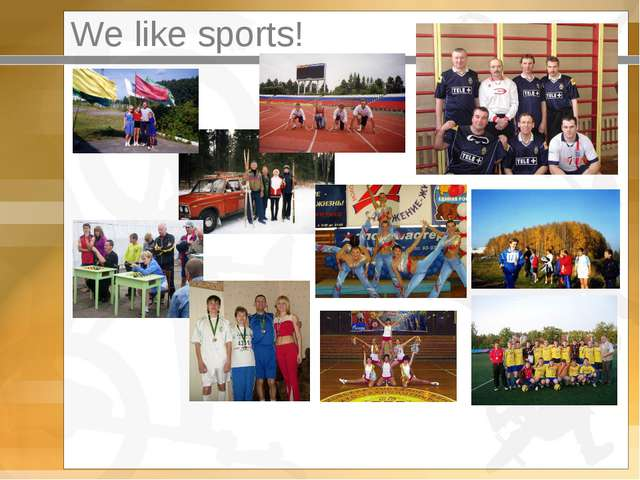 We like sports!