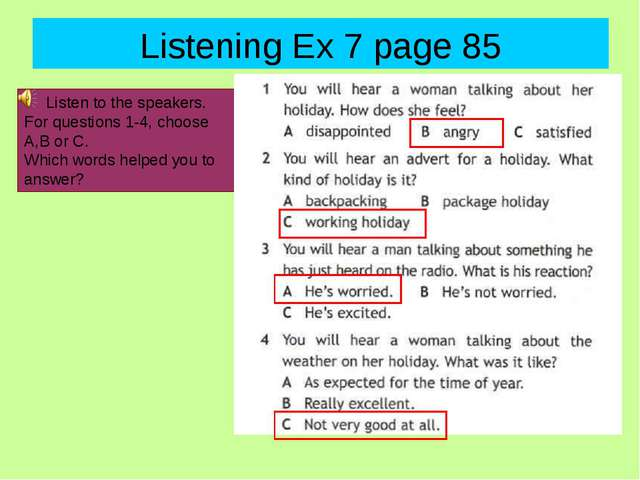 Listening Ex 7 page 85 Listen to the speakers. For questions 1-4, choose A,B...
