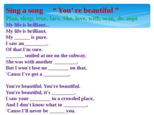 """Sing a song """" You' re beautiful """" Plan, sleep, true, face, She, love, with, m"""