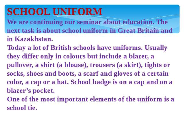 SCHOOL UNIFORM We are continuing our seminar about education. The next task i...
