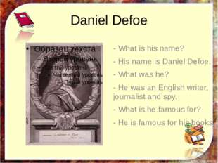 Pre-listening activities What do you know about Daniel Defoe? Have you read h