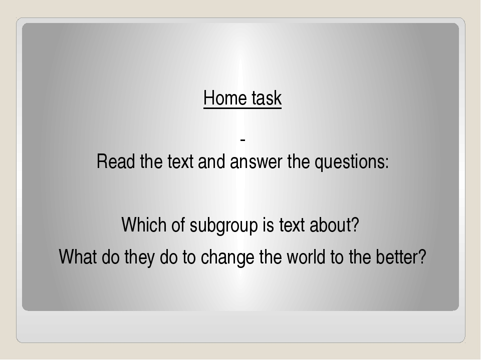 Home task Read the text and answer the questions: Which of subgroup is text a...