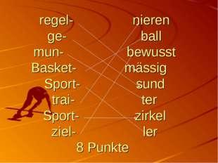regel- nieren ge- ball mun- bewusst Basket- mässig Sport- sund trai- ter Spor