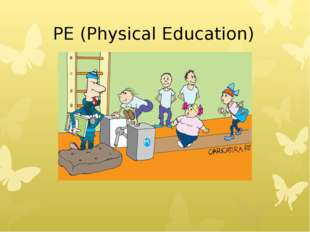 PE (Physical Education)
