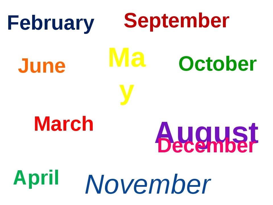 February March April May June August September October November December