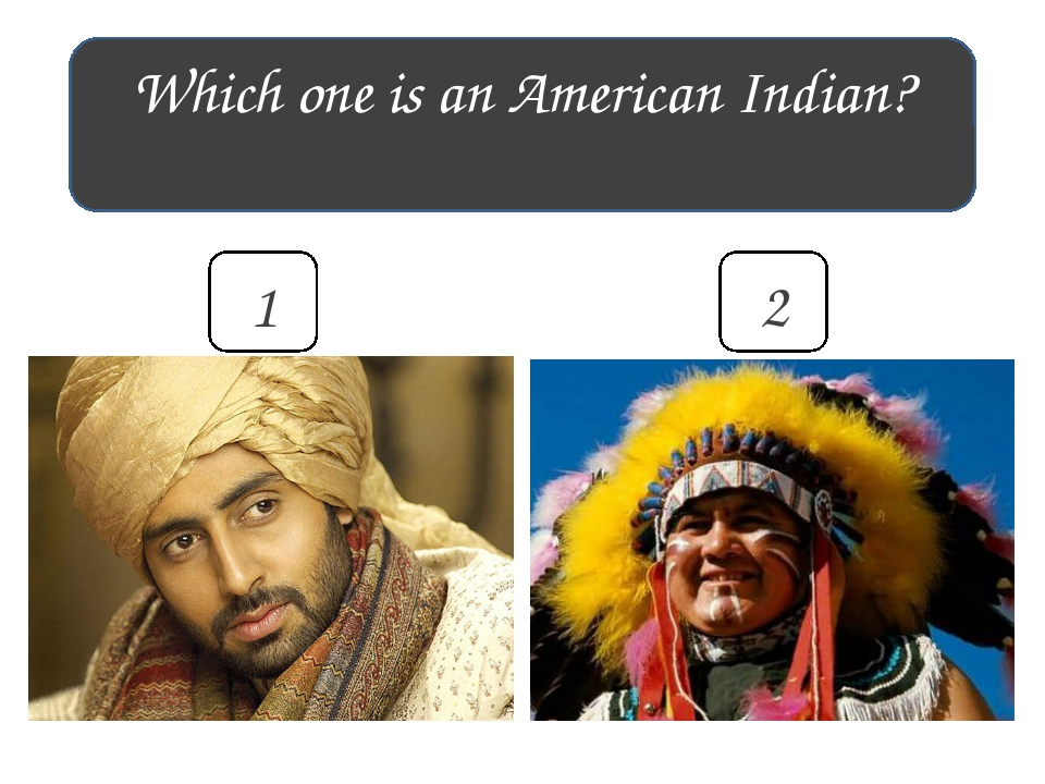 Which one is an American Indian? 1 2