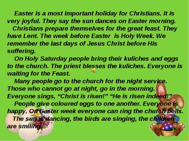 Easter is a most important holiday for Christians. It is very joyful. They s...