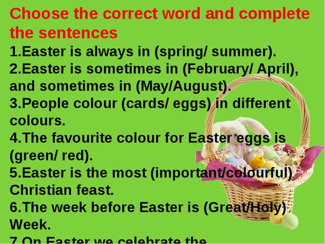 Choose the correct word and complete the sentences 1.Easter is always in (spr...