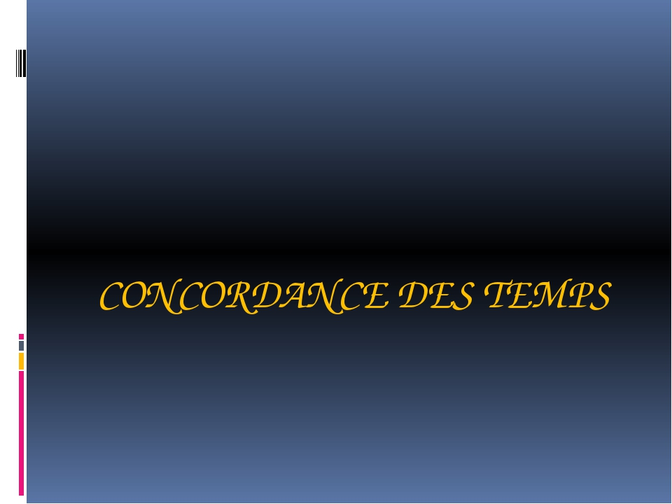 CONCORDANCE DES TEMPS