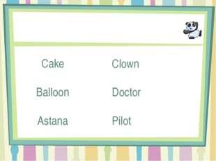 Cake Balloon Astana Clown Doctor Pilot