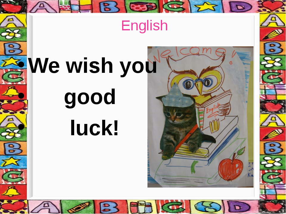 English We wish you good luck!