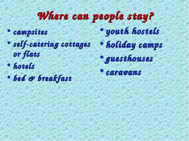 Where can people stay? campsites self-catering cottages or flats hotels bed &...