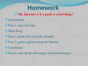 Homework The Internet: is it a good or a bad thing? Introduction Para 1: stat