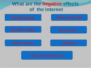 What are the negative effects of the Internet Health damage Many advertisemen