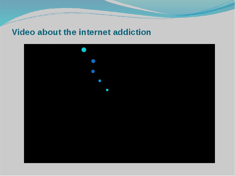 Video about the internet addiction